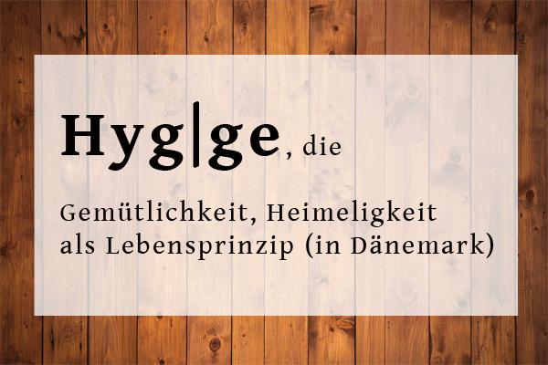 Duden Definition Hygge - Gemütlichkeit, Heimeligkeit als Lebensprinzip (in Dänemark)